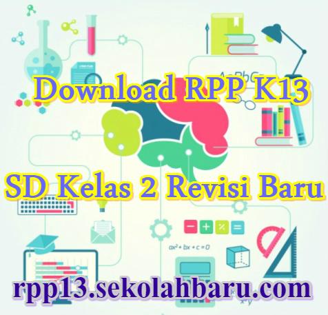 Download RPP K13 SD Kelas 2 Revisi Baru