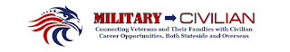 Military-Civilian: Hot Jobs, Events, and Helpful Information for Veterans Seeking Civilian Careers