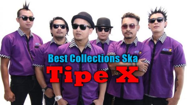 40 Lagu Tipe X Pali Top Mp3 Album Ska Terlaris dan Terpopuler Full Rar, Tipe X, Ska, Kompilasi,