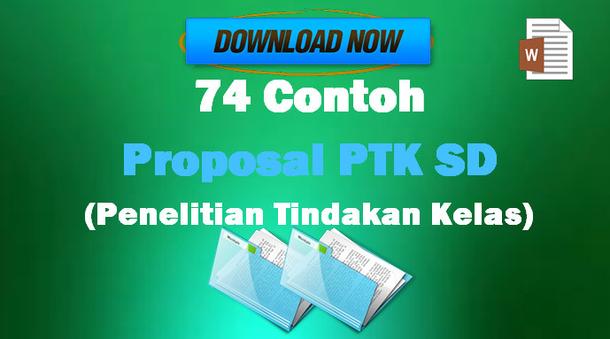 Kumpulan Contoh Proposal PTK SD (Penelitian Tindakan Kelas) Gratis Format Microsoft Word