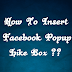 How To Insert Facebook Popup Like Box In Blogger Post ??