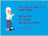 Kisi Kisi UKK B. Sunda Kelas 7 Kurikulum 2013