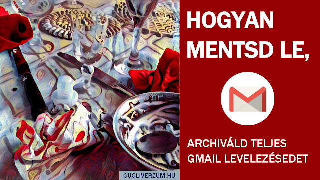 Így archiváld Gmail levelezésedet