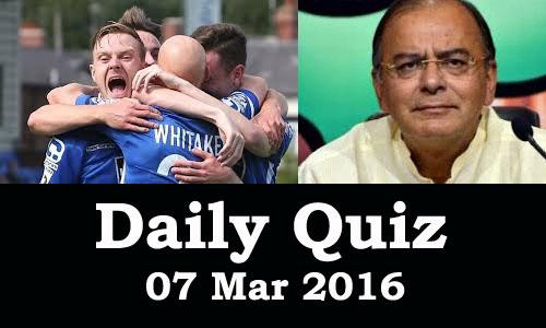 Daily Current Affairs Quiz - 07 Mar 2016