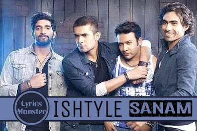 ISHTYLE SONG LYRICS – SANAM