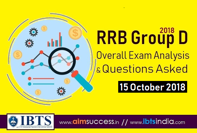 RRB Group D Exam Analysis 15 October 2018 & Questions Asked