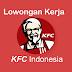 Cara Melamar Pekerjaan Di KFC Indonesia Secara Online