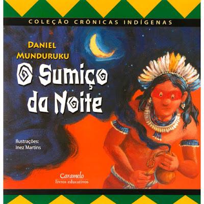 Crônicas Índigenas - O Sumiço da Noite - Daniel Munduruku -6