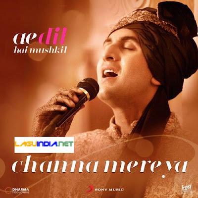 Channa Mereya Lirik Terjemahan Ae Dil Hai Mushkil - Arijit Singh