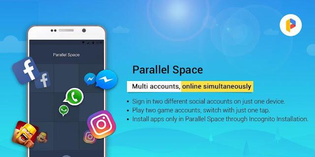 Parallel Space Aplikasi Android Terbaru, Unik dan Keren 2018