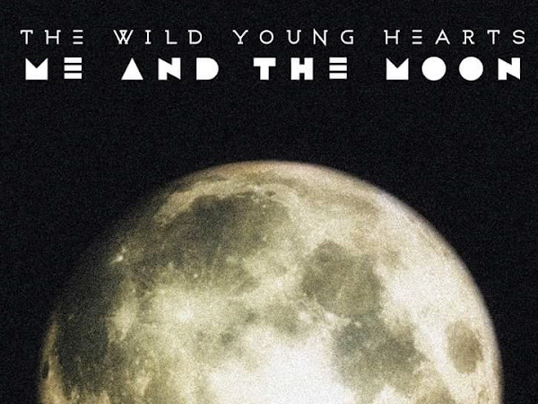 """The Exclusive Premiere of The Wild Young Hearts' Song """"Me and the Moon"""" - Get the First Listen Here!"""