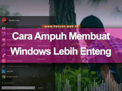 Cara Ampuh Membuat Windows Lebih Enteng | Heryan