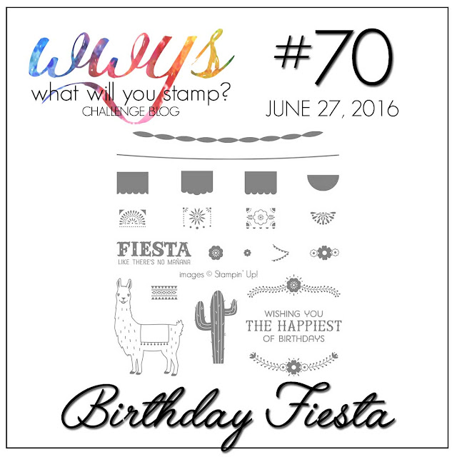 http://whatwillyoustamp.blogspot.com/2016/06/wwys-challenge-70-birthday-fiesta.html