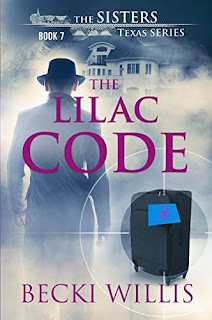 The Lilac Code: The Sisters, Texas Mystery Series, Book 7 by Becki Willis