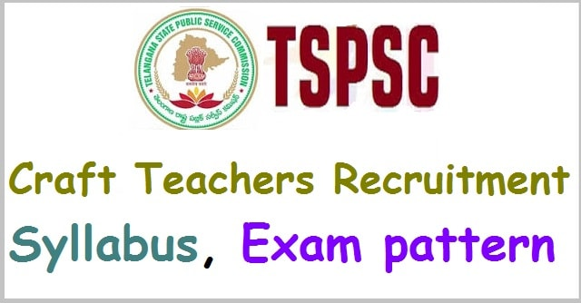 TSPSC Craft Teachers recruitment,Syllabus, Exam pattern(Scheme of exam)