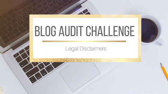Blog Audit Challenge: Legal Disclaimers