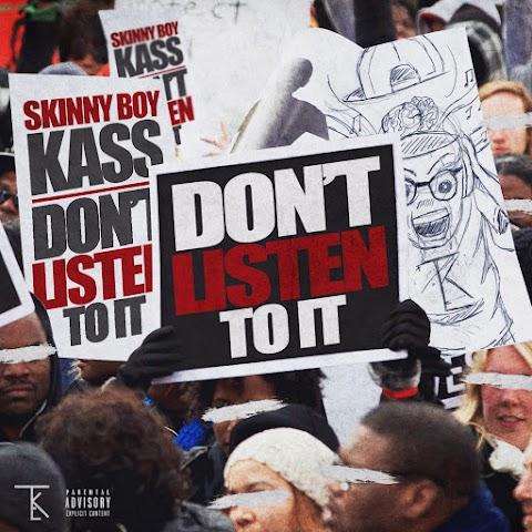 [Mixtape] SkinnyBoyKass (@TKplusMEstore)- Don't Listen To It