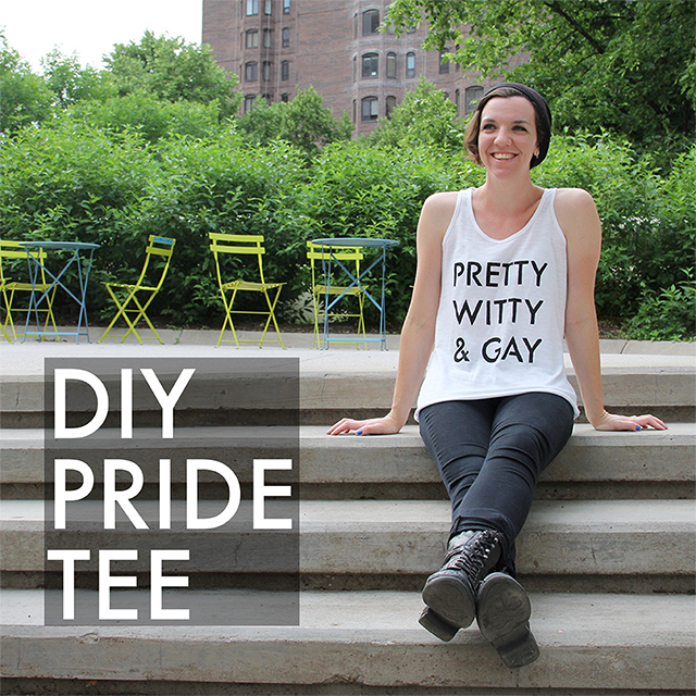 Pretty, Witty, Gay | DIY Pride Tee