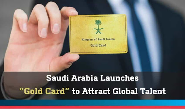 SAUDI ARABIA LAUNCHES GOLD CARD TO ATTRACT INTERNATIONAL TALENT