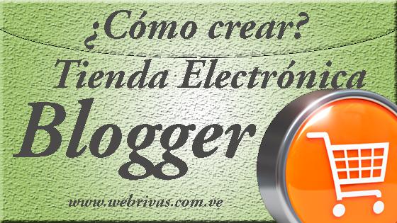 Crear Tienda Electrónica en Blogger