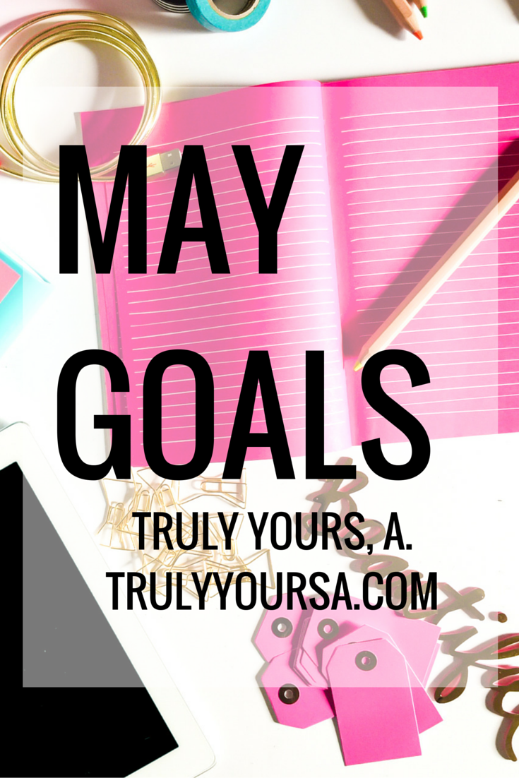 A list of blogging and personal goals for the month of May.