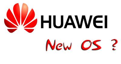 Bosan Dengan Android Huawei Akan Menciptakan OS Baru