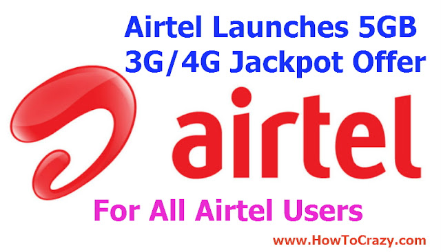 Airtel LAunches 5 GB Jack Pot Official Offer - Get 5GB 3G Internet Data