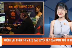 Bản tin AoE ngày 22/1: HeHe nghỉ ngơi trước trận chung kết AoE Việt Trung, thông tin giải đấu Hà Nội Open 9 được công bố