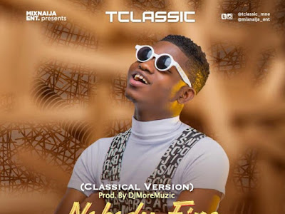 DOWNLOAD MP3: T-Classic & DJMoreMuzic - Nobody Fine Pass You (Classical Version)
