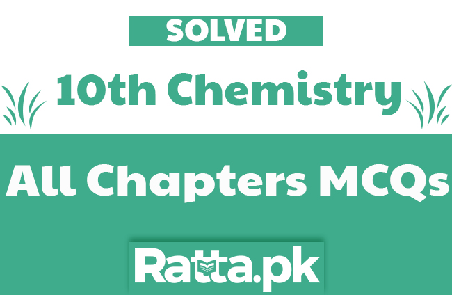 10th Class Chemistry Important MCQs with Answers Chapter-Wise