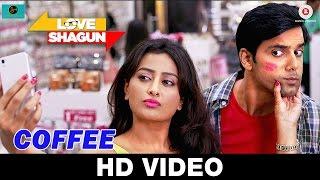 Coffee _ Love Shagun _ Siddharth Amit Bhavsar & Keka Ghoshal l Anuj Sachdeva & Nidhi Subbaiah