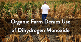 https://michaelroberts4004.wordpress.com/2016/04/08/organic-farm-denies-use-of-dihydrogen-monoxide/
