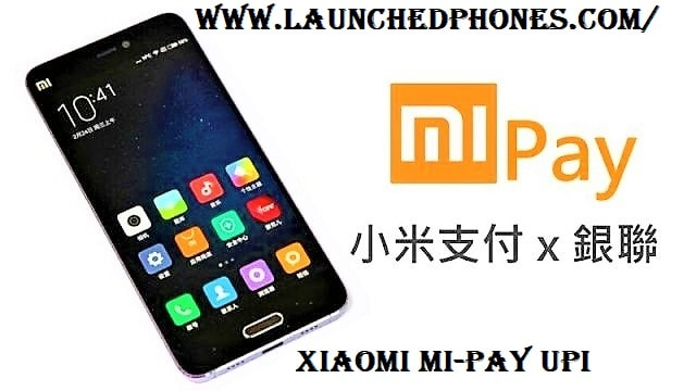 App launched inward Republic of Republic of India amongst Xiaomi Redmi Go Xiaomi Mi-Pay UPI App launched inward India