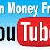 how to make money youtube