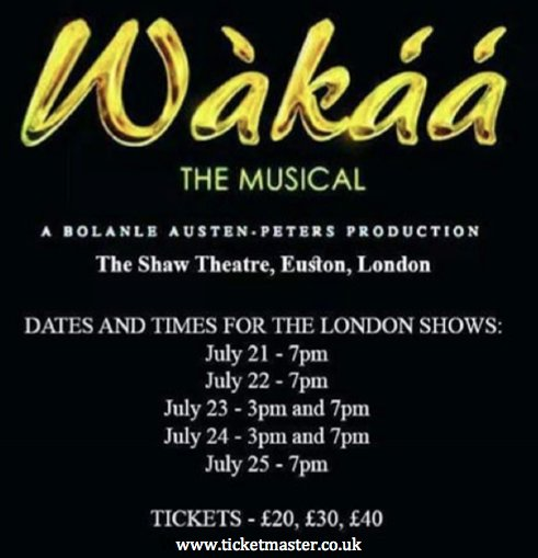 WAKAA THE MUSICAL LONDON JULY 2016