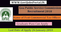 Goa Public Service Commission Recruitment 2018 – Commercial Tax Officer