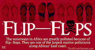 Waterways in Africa are greatly polluted because of flip flops. They are one of the largest marine pollutants along Africas' East coast.