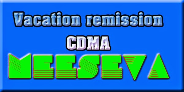Vacation remission – CDMA APPLY ON MEESEVA