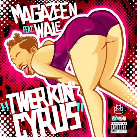 SOTD : Magazeen featuring Wale 'Twerkin' Cyrus' ( Stream und Download )