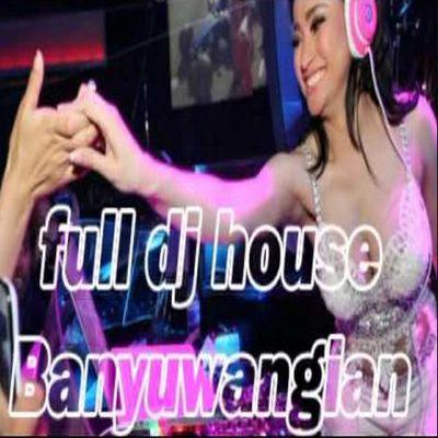 House Musik DJ Remix Koplo Banyuwangi Mp3 2017
