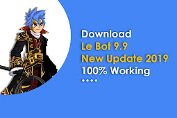 Le Bot 9.9 New Update 2019 100% Working