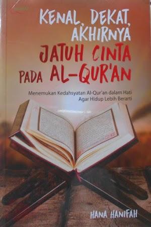 Kenal, Dekat, Akhirnya Jatuh Cinta pada Al-Qur'an