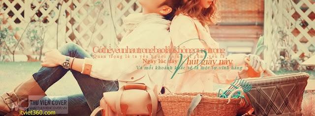 Ảnh bìa Facebook cho tình yêu đẹp - Cover FB timeline love, có thể yêu thương nhau bao lâu không quan trọng