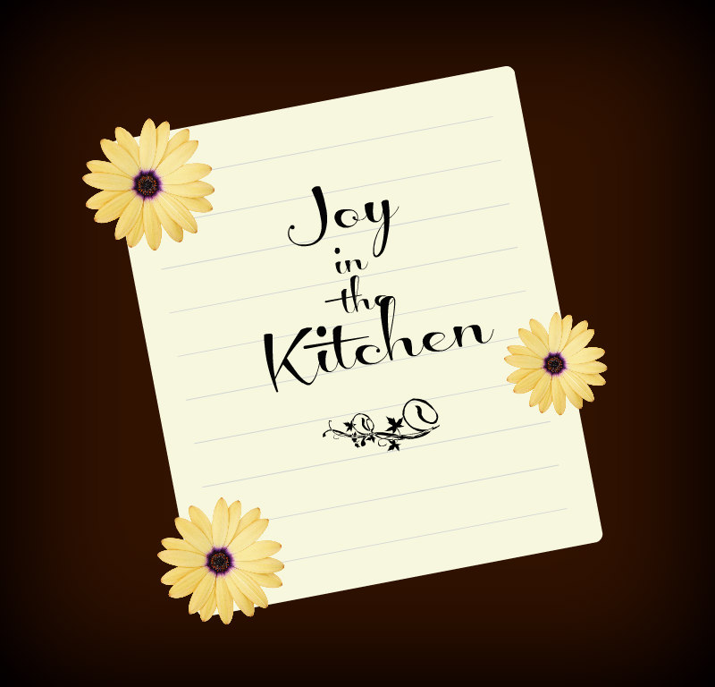 Joy in the Kitchen!