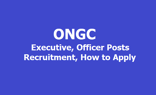 ONGC Executive, Officer Posts 2019 Recruitment, How to Apply Online till April 9