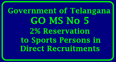GO MS No 5 2% Reservation to Sports Persons in Direct Recruitments Govt of Telangana Department - Increase of Sports reservations of two percent (2%) to meritorious Sportspersons in Direct Recruitment to various posts in Government Departments/Undertakings/grant–in-aid Institutions at all levels – Amendment - Notified – Orders - Issued. go-ms-no-5-2percent-reservation-to-sports-persons-govt-direct-recruitments-telangana/2018/05/go-ms-no-5-2percent-reservation-to-sports-persons-govt-direct-recruitments-telangana.html