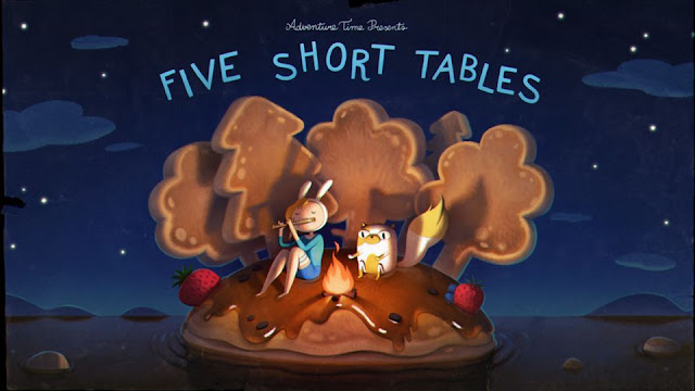 Adventure Time – Five Short Tables