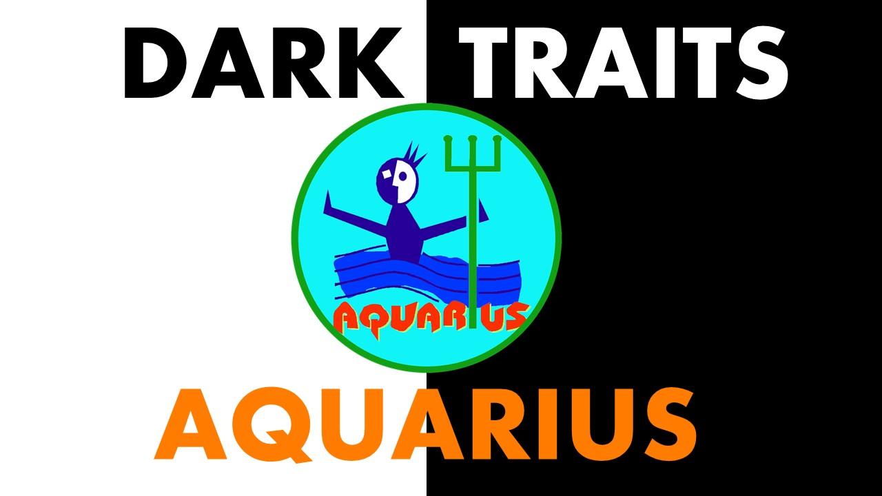 Dark Traits of Aquarius Zodiac Sign