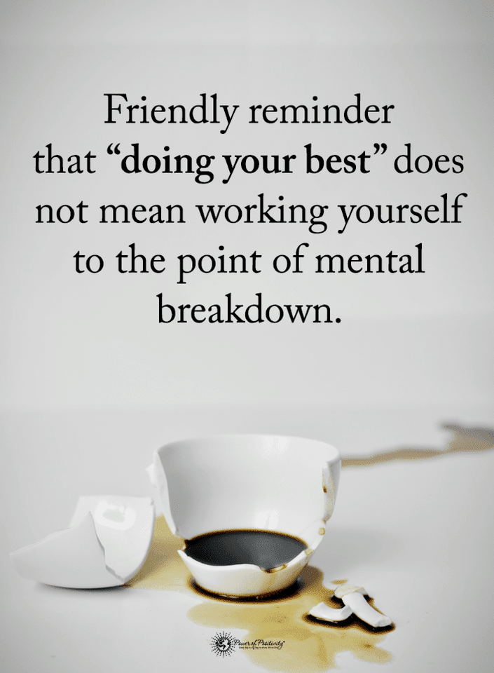 Quotes Doing Your Best Does Not Mean Working Yourself To The Point
