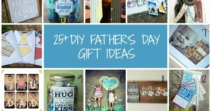Practical Parenting Ideas: 25+ DIY Father's Day Gift Ideas